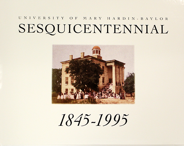 University Of Mary Hardin-Baylor Sesquicentennial